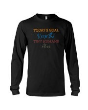 TODAY'S GOAL KEEP THE TINY HUMANS ALIVE Long Sleeve Tee thumbnail