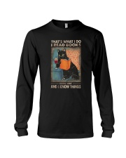 THAT'S WHAT I DO I READ BOOKS AND I KNOW THINGS Long Sleeve Tee thumbnail