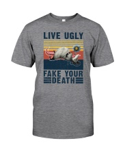 LIVE UGLY FAKE YOUR DEATH VINTAGE Classic T-Shirt front
