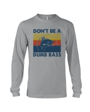 DON'T BE A DUMB BASS Long Sleeve Tee tile