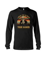 I WANT YOU TO WASH YOUR HANDS Long Sleeve Tee thumbnail