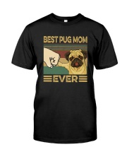 BEST PUG MOM EVER s Classic T-Shirt front