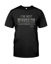 I'M NOT SLEEPING Classic T-Shirt front
