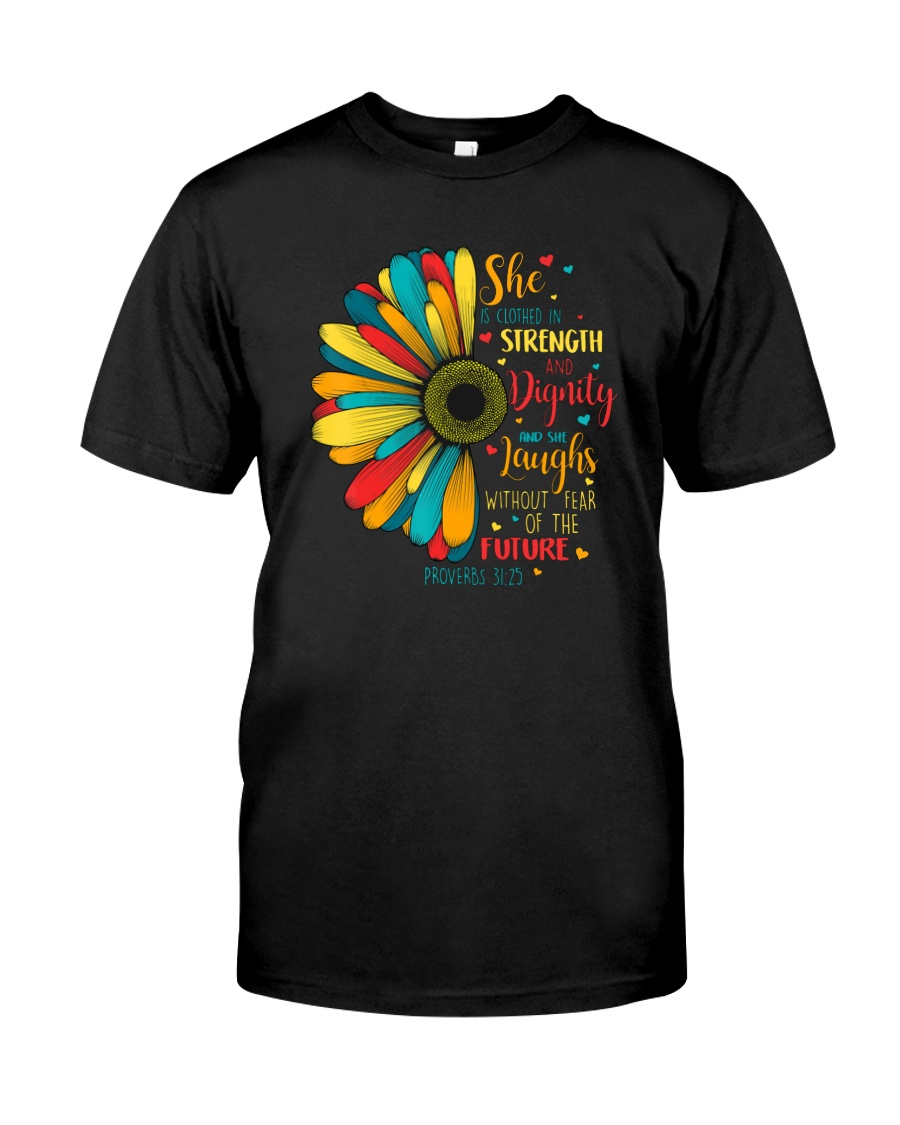 SHE IS CLOTHED IN STRENGTH AND DIGNITY Classic T-Shirt