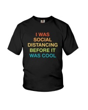 I WAS SOCIAL DISTANCING BEFORE IT WAS COOL Youth T-Shirt thumbnail