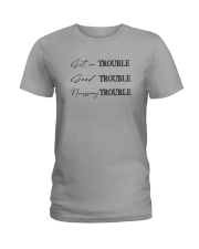 GET IN TROUBLE GOOD TROUBLE Ladies T-Shirt thumbnail