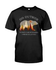 GO OUTSIDE A BEAR KILLS YOU Classic T-Shirt front
