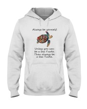 UNLESS YOU CAN BE A SEA TURTLE BE A SEA TURTLE Hooded Sweatshirt thumbnail