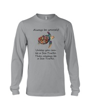 UNLESS YOU CAN BE A SEA TURTLE BE A SEA TURTLE Long Sleeve Tee thumbnail