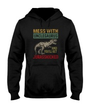 MESS WITH UNCLESAURUS AND YOU'LL GET JURASSKICKED Hooded Sweatshirt thumbnail
