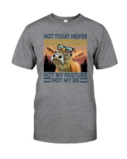 NOT TODAY HEIFER NOT MY PASTURE a Classic T-Shirt front