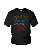 IT'S FINE I'M FINE EVERYTHING IS FINE Youth T-Shirt thumbnail