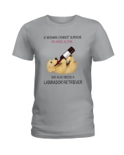 A WOMAN NEEDS WINE AND LADRADOR Ladies T-Shirt thumbnail