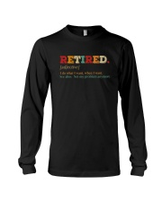 RETIRED I DO WHAT I WANT WHENT I WANT Long Sleeve Tee thumbnail