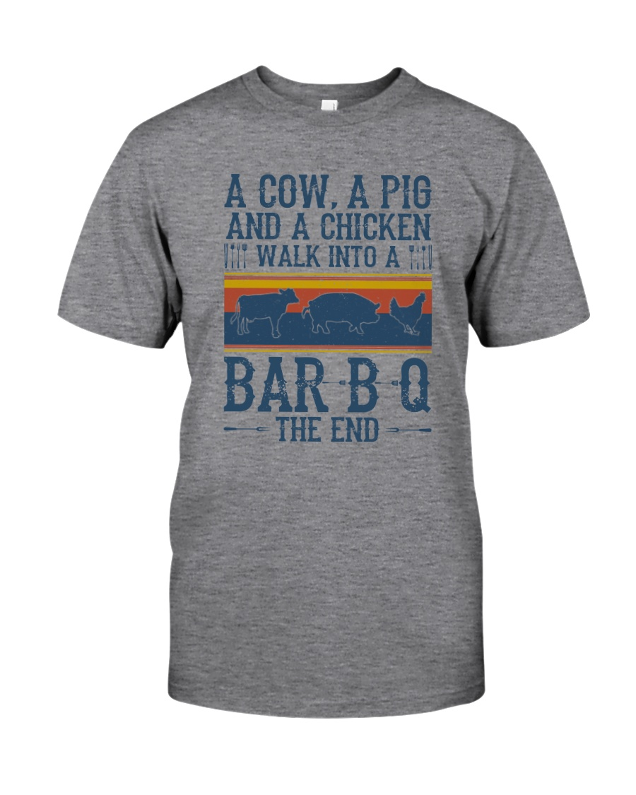 A COW A PIG A CHICKEN WALK INTO A BARBQ Classic T-Shirt