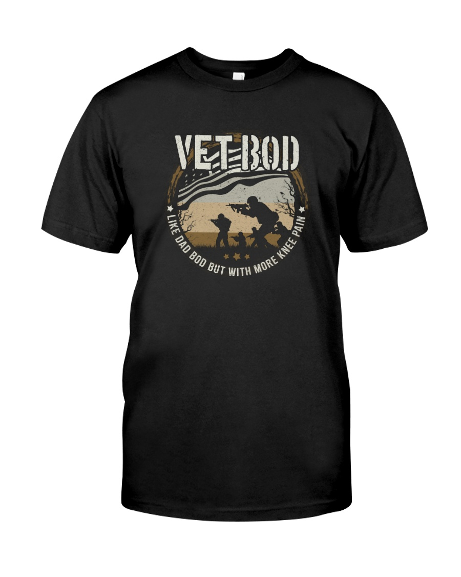 VET BOD LIKE DAD BOD BUT WITH MORE KNEE PAIN Classic T-Shirt