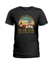 A WOMAN SURVIVES WINE AND DOGS Ladies T-Shirt thumbnail