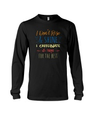 I CAFFEINATE AND HOPE FOR THE BEST Long Sleeve Tee thumbnail