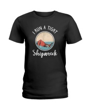 I RUN A TIGHT SHIPWRECK Ladies T-Shirt thumbnail