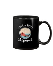 I RUN A TIGHT SHIPWRECK Mug thumbnail