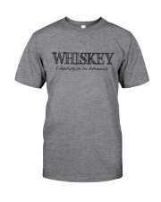 WHISKEY APOLOGIZE IN ADVANCE Classic T-Shirt front
