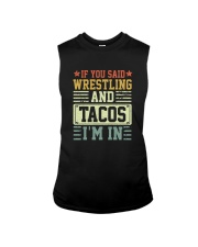IF YOU SAID WRESTLING AND TACOS I'M IN Sleeveless Tee thumbnail