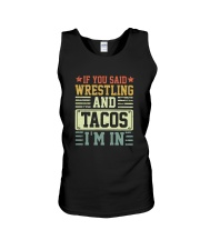 IF YOU SAID WRESTLING AND TACOS I'M IN Unisex Tank thumbnail