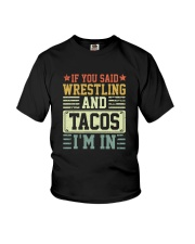 IF YOU SAID WRESTLING AND TACOS I'M IN Youth T-Shirt thumbnail