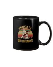 EDUCATE DON'T DISCRIMINATE Mug thumbnail