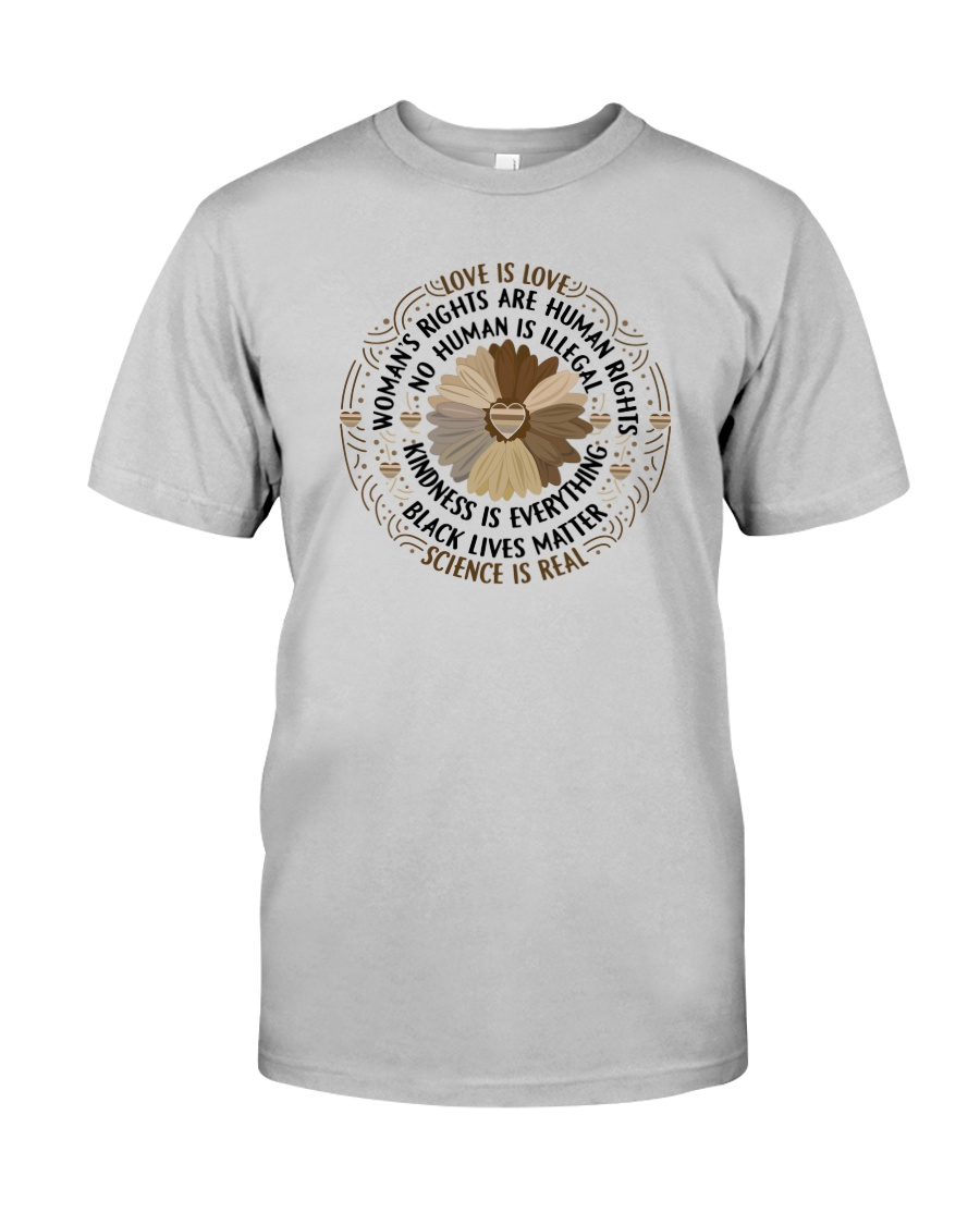 LOVE IS LOVE KINDNESS IS EVERYTHING Classic T-Shirt
