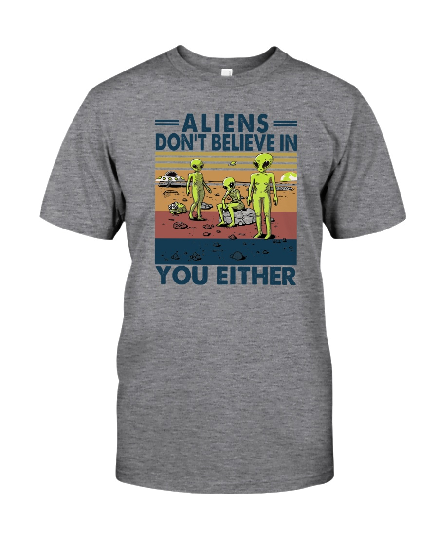 ALIENS DON'T BELIEVE IN YOU EITHER Classic T-Shirt