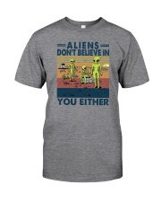 ALIENS DON'T BELIEVE IN YOU EITHER Classic T-Shirt front