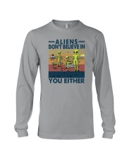 ALIENS DON'T BELIEVE IN YOU EITHER Long Sleeve Tee thumbnail