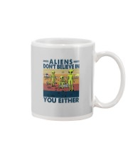 ALIENS DON'T BELIEVE IN YOU EITHER Mug thumbnail