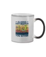 ALIENS DON'T BELIEVE IN YOU EITHER Color Changing Mug thumbnail