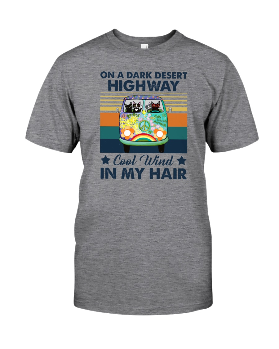 ON A DARK DESERT HIGHWAY COOL WIND IN MY HAIR Classic T-Shirt