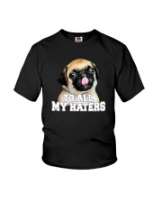 TO ALL MY HATERS Youth T-Shirt thumbnail