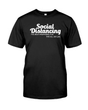 SOCIAL DISTANCING FOR THIS ALL MY LIFE Classic T-Shirt front