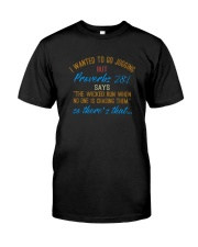 THE WICKED RUN WHEN NO ONE IS CHASING THEM Classic T-Shirt front