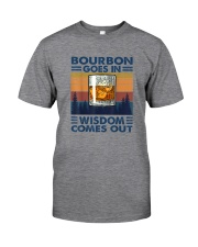 BOURBON GOES IN Classic T-Shirt front