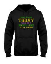 TODAY WILL BE A ROUGH ONE STAY STRONG Hooded Sweatshirt thumbnail