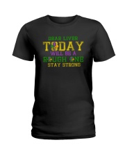 TODAY WILL BE A ROUGH ONE STAY STRONG Ladies T-Shirt thumbnail