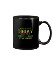 TODAY WILL BE A ROUGH ONE STAY STRONG Mug thumbnail