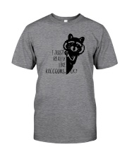 I JUST REALLY LIKE RACCOONS OK Classic T-Shirt front