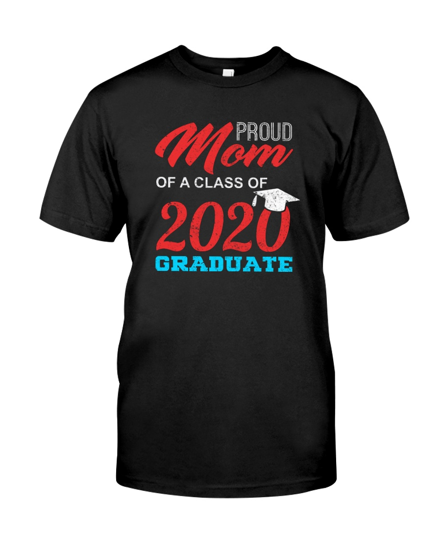 PROUD MOM OF A CLASS OF 2020 Classic T-Shirt