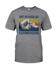 AIN'T NO HOOD LIKE FATHERHOOD Classic T-Shirt front