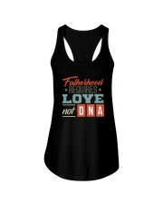 FATHERHOOD REQUIRES LOVE NOT DNA Ladies Flowy Tank thumbnail