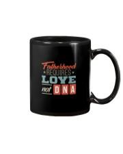 FATHERHOOD REQUIRES LOVE NOT DNA Mug thumbnail