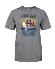 I JUST NEED MORE CHICKENS Classic T-Shirt front