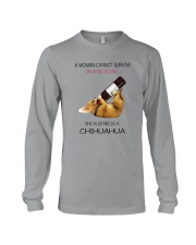 A WOMAN NEEDS WINE AND CHIHUAHUA Long Sleeve Tee thumbnail